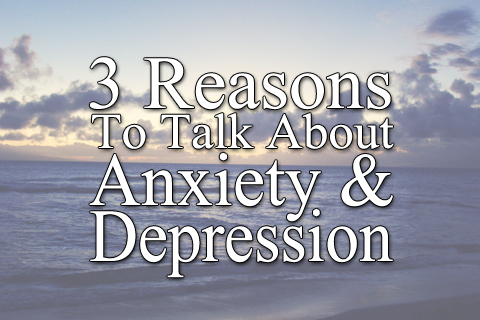 3 Reasons To Talk About Anxiety And Depression | Style through Her Eyes